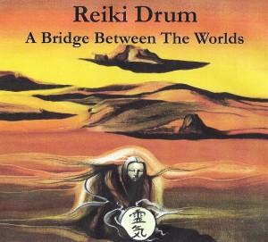 Reiki Drum - A Bridge Between The Worlds.  A Reiki listening experience.